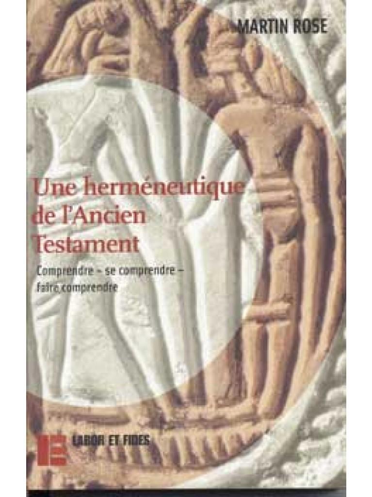 Une herméneutique de l'Ancien Testament