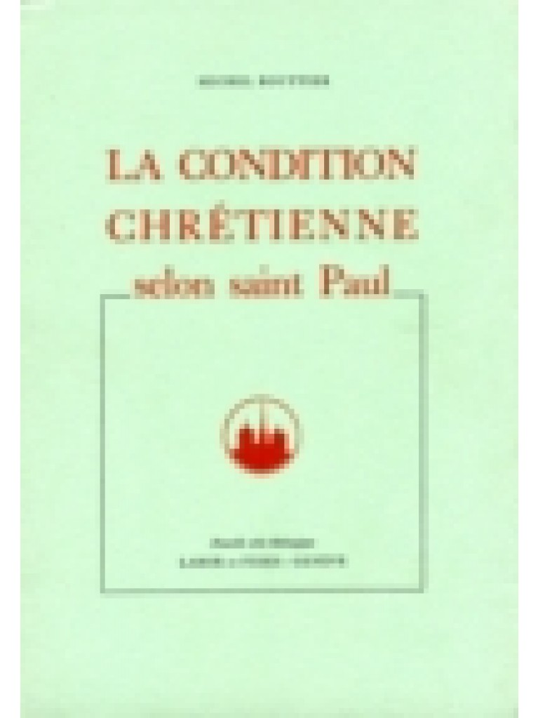 La condition chrétienne selon saint Paul