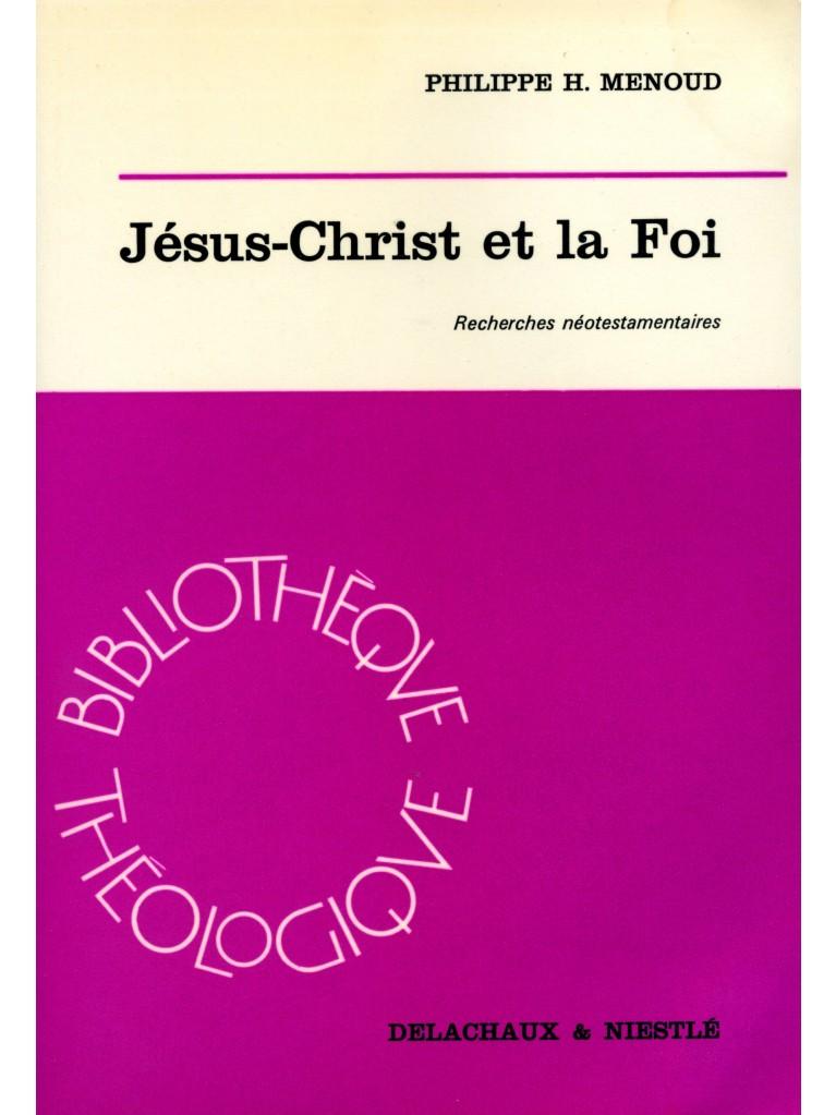 Jésus-Christ et la Foi