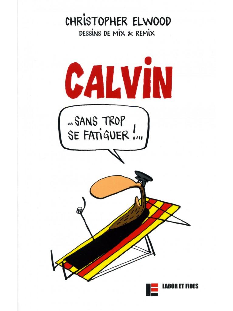 Calvin sans trop se fatiguer