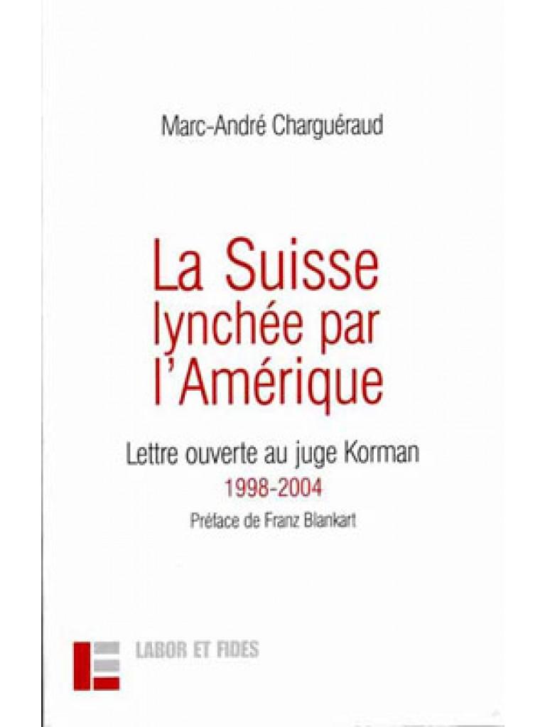 La Suisse lynchée par l'Amérique