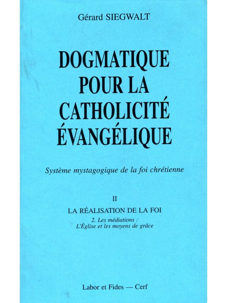 Dogmatique II/2 pour la catholicité évangélique (épuisé)