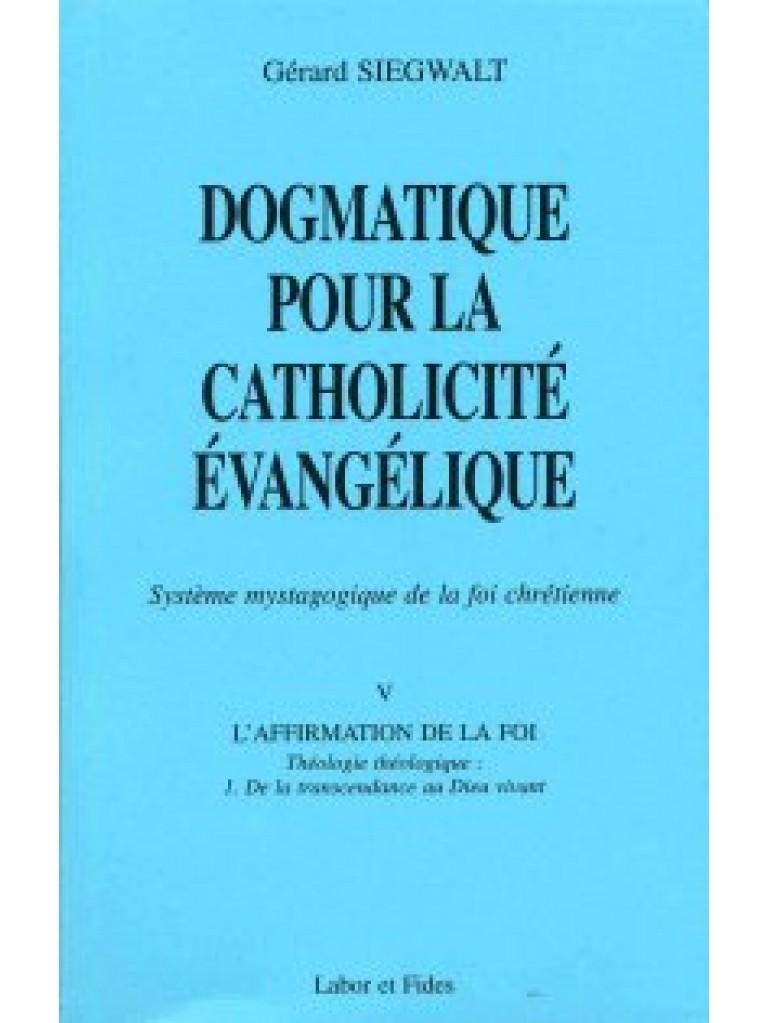Dogmatique pour la catholicité évangélique V/1