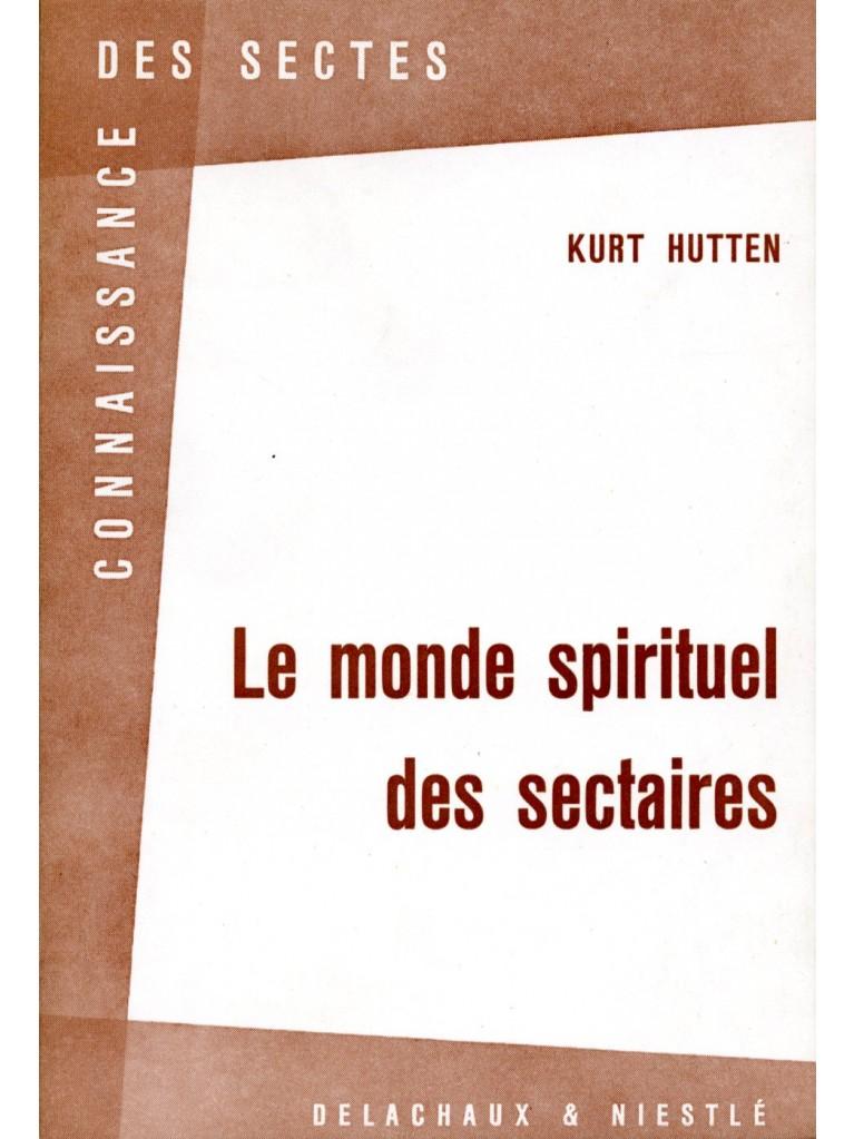 Le Monde spirituel des sectaires (épuisé)