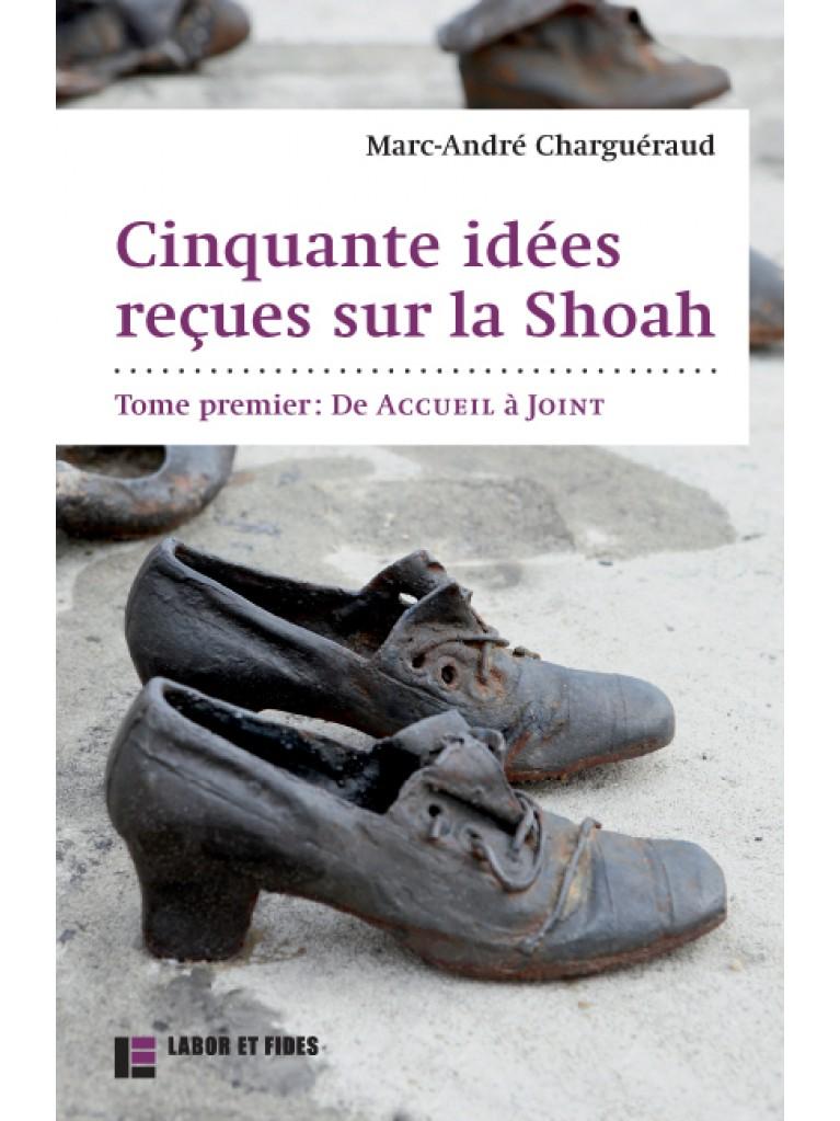 Cinquante idées reçues sur la Shoah