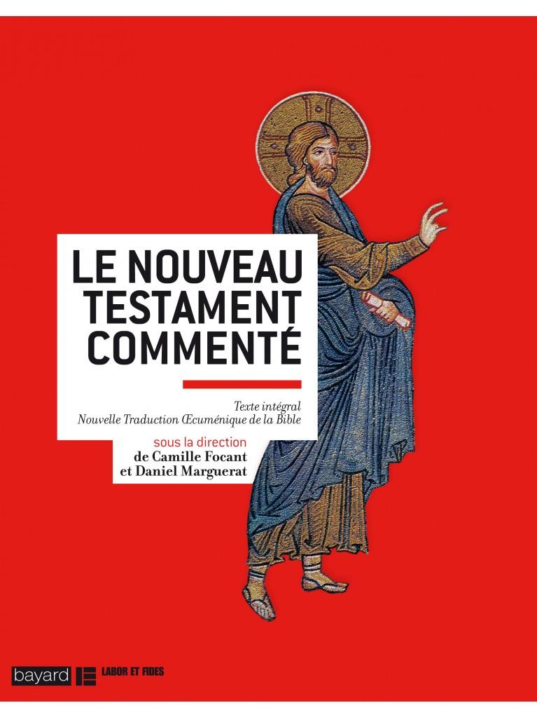 Le Nouveau Testament commenté  (épuisé)