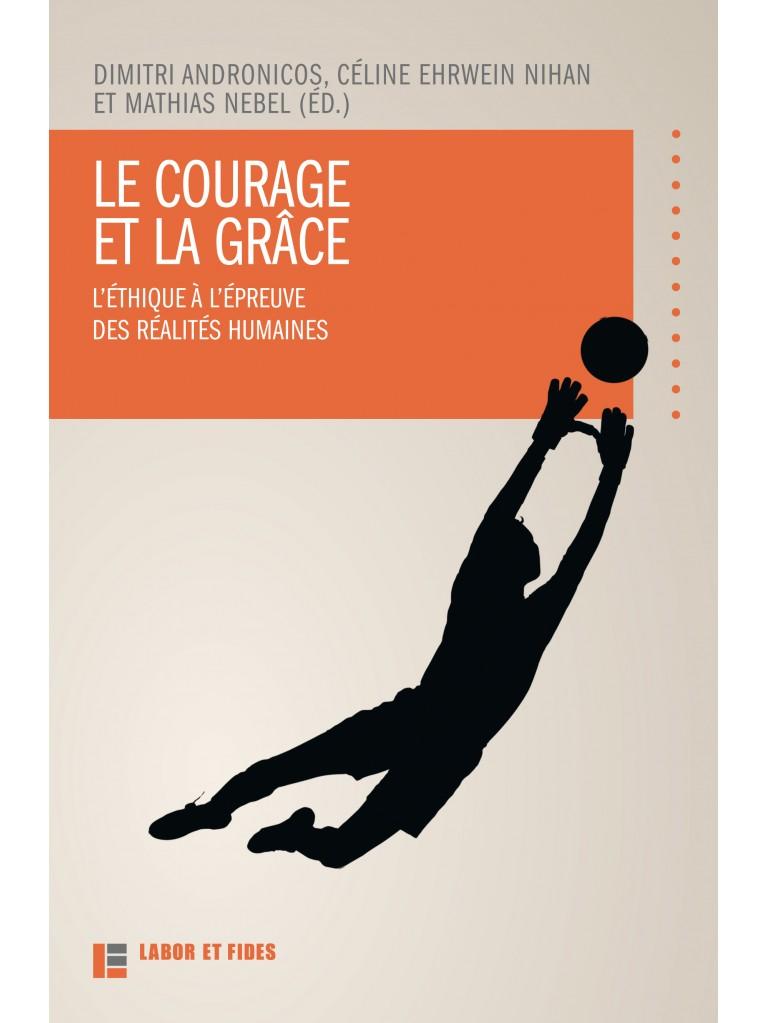 Le courage et la grâce