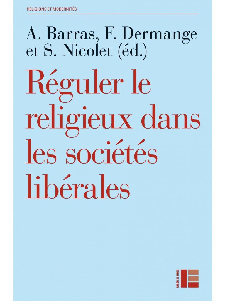 Réguler le religieux dans les sociétés libérales