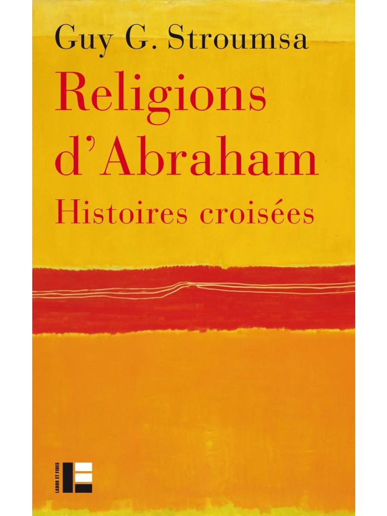 Religions d'Abraham: histoires croisées